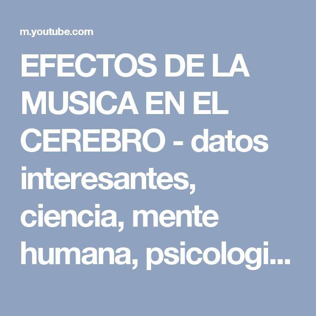 EFECTOS DE LA MUSICA EN EL CEREBRO - datos interesantes, ciencia, mente humana, psicologia - YouTube