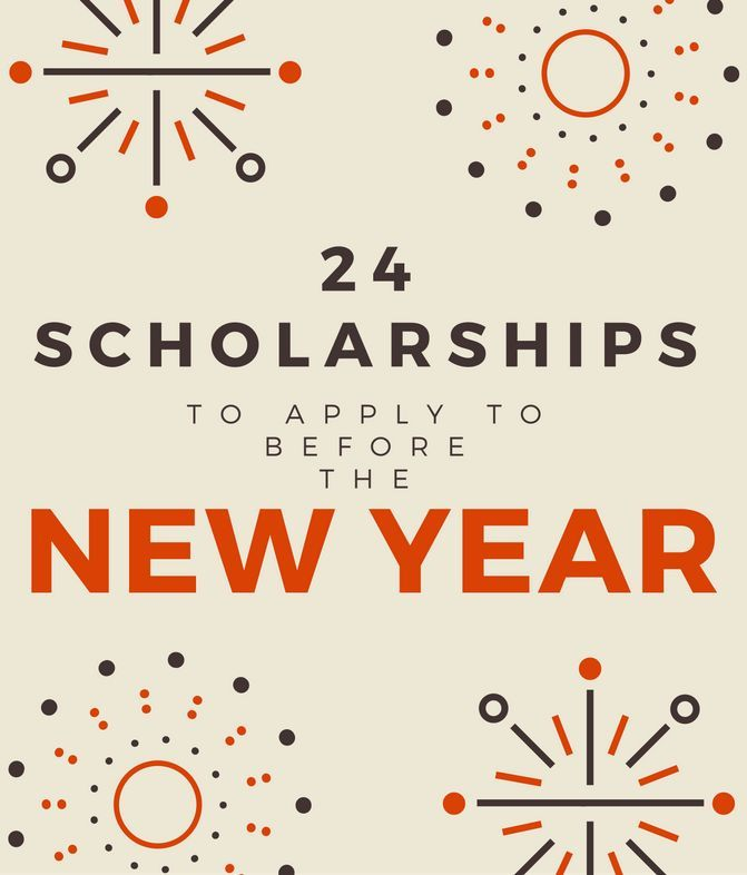 List Of Scholarships 24 Scholarships To Apply To Before The New
