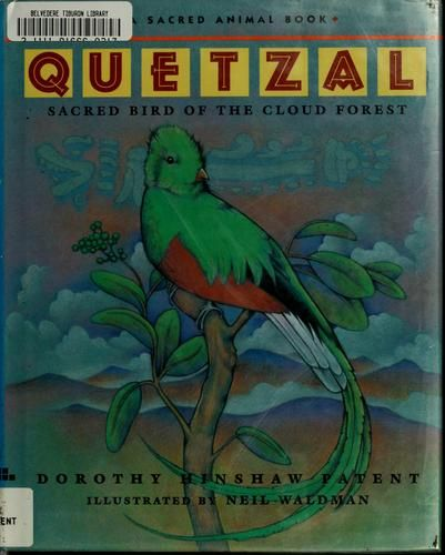 Quetzal by Dorothy Hinshaw Patent, 40 pgs