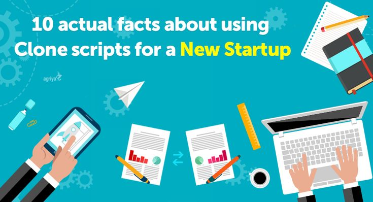 10 Actual Facts About Using Clone Scripts for a New Startup