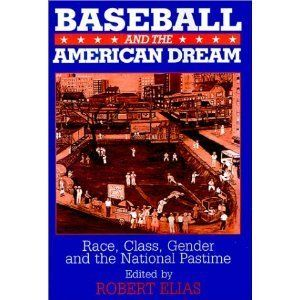 Baseball and the American Dream: Race, Class, Gender, and the National Pastime (Paperback)  http://www.picter.org/?p=0765607646: Robert Elia, Pastim Paperback, Books Jackets,  Dust Jackets, Editing July, Reprint Editing, National Pastim, American Dreams, July 2010