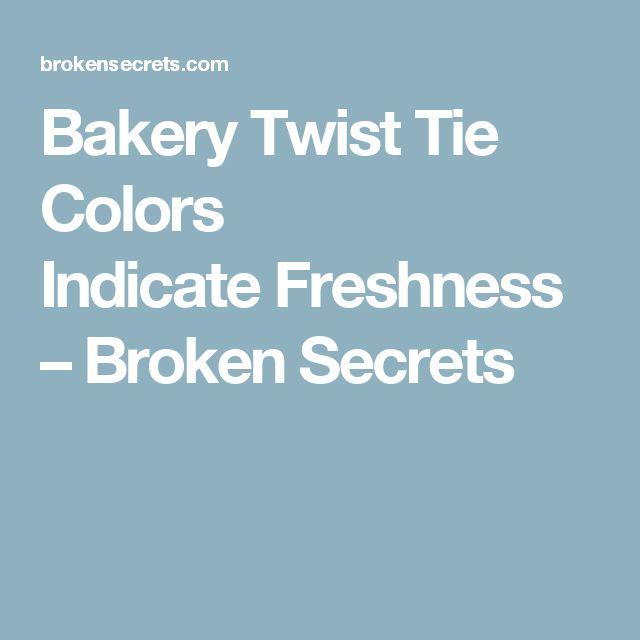 Bakery Twist Tie Colors IndicateFreshness – Broken Secrets