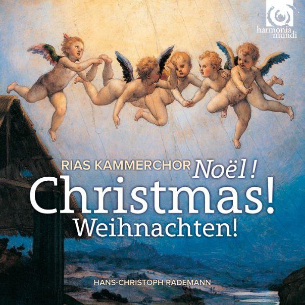 Christmas! Noël! Weihnachten! – RIAS Kammerchor, Hans-Christoph Rademann (Audio video)