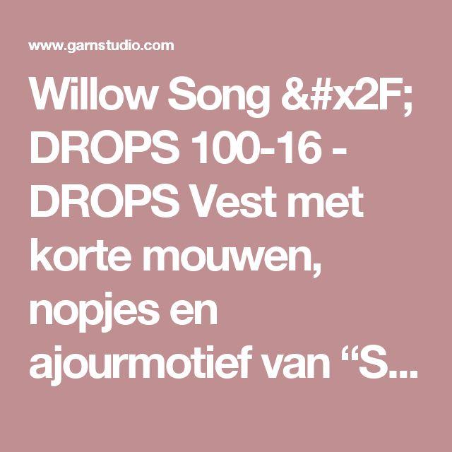 """Willow Song / DROPS 100-16 - DROPS Vest met korte mouwen, nopjes en ajourmotief van """"Silke-Alpaca"""" - Gratis patronen van DROPS Design"""