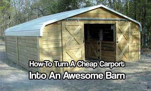 How To Turn A Cheap Carport Into An Awesome Barn - You can buy barn kits all day long but they are expensive and the instructions might as well be in a foreign language! With this, the carport gives you the roof (the most difficult to do on any project, in my opinion) the studs for the walls and the squareness you need to make this all fit together.