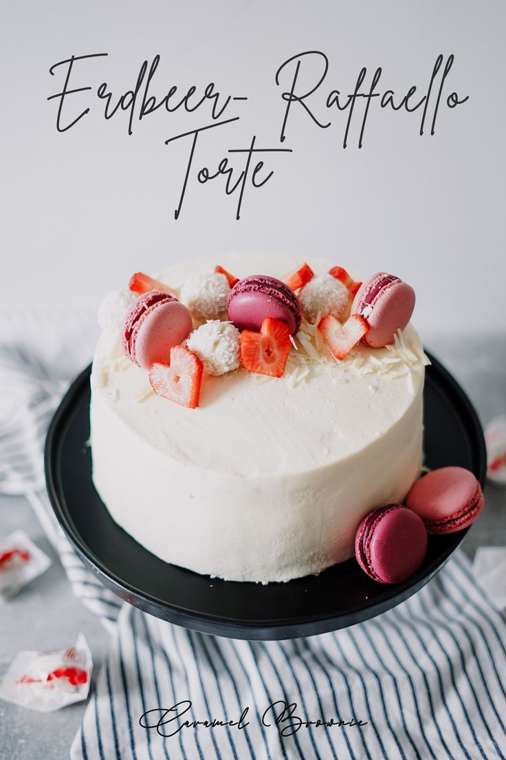 Erdbeer Raffaello Torte Caramel Brownie Rezepte In 2020 Erdbeer Raffaello Torte Kuchen Und Torten Rezepte Leckere Torten