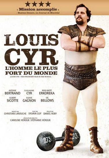 Louis Cyr: L'homme le plus fort du monde - ROBY DANIEL