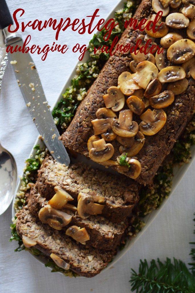 Svampesteg Nøddesteg Vegetarisk Og Vegansk Food Vegan Recipes