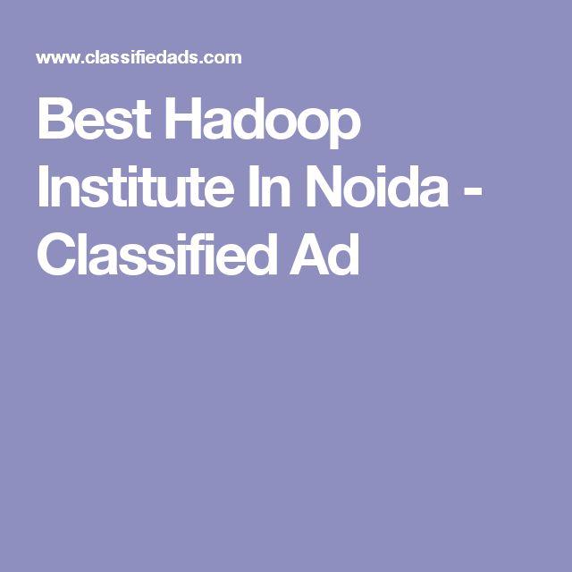 Best Hadoop Institute In Noida - Classified Ad