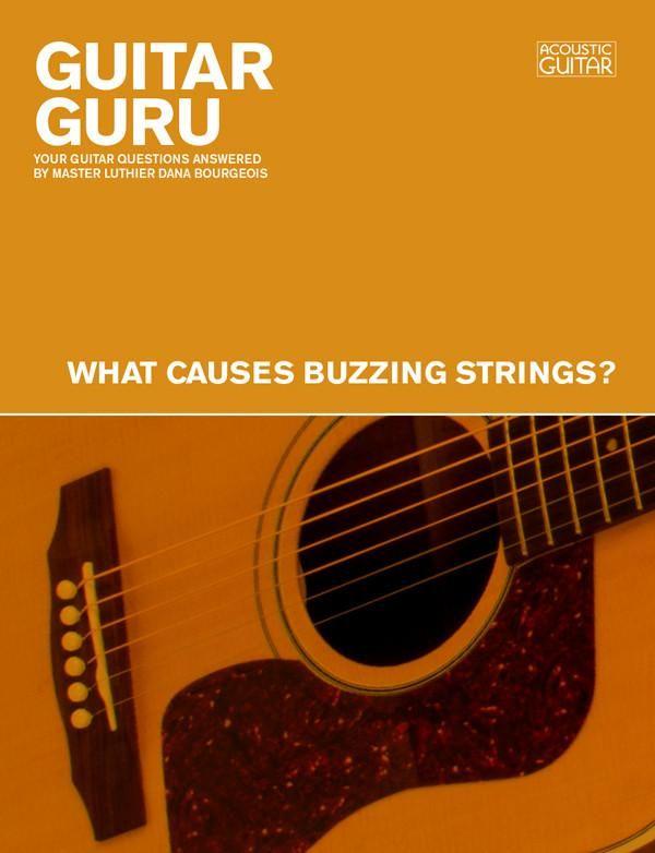 Guitar Guru What Causes Buzzing Strings Guitar Guru Acoustic Guitar