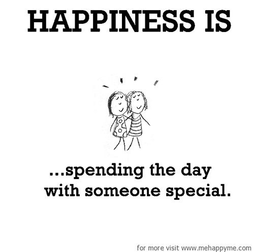 Happiness #132: Happiness is spending the day with someone special.