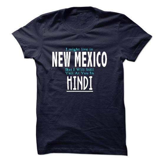 I live in NEW MEXICO I CAN SPEAK HINDI - #funny gift #day gift. LOWEST PRICE => https://www.sunfrog.com/LifeStyle/I-live-in-NEW-MEXICO-I-CAN-SPEAK-HINDI.html?68278