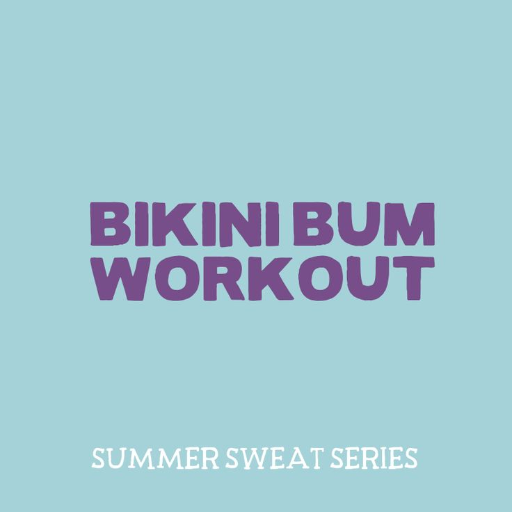 VIDEO: Bikini Bum Workout | Fit Foodie Finds | Bloglovin'