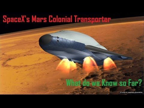 "SpaceX's Mars Colonial Transporter: What do we Know so Far? - by ""Martian Colonist"" on YouTube"