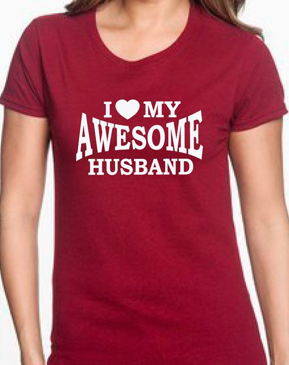 Best Present For Wife Part - 18: I Heart My Awesome Husband T Shirt For Wife Gift By BRDtshirtzone