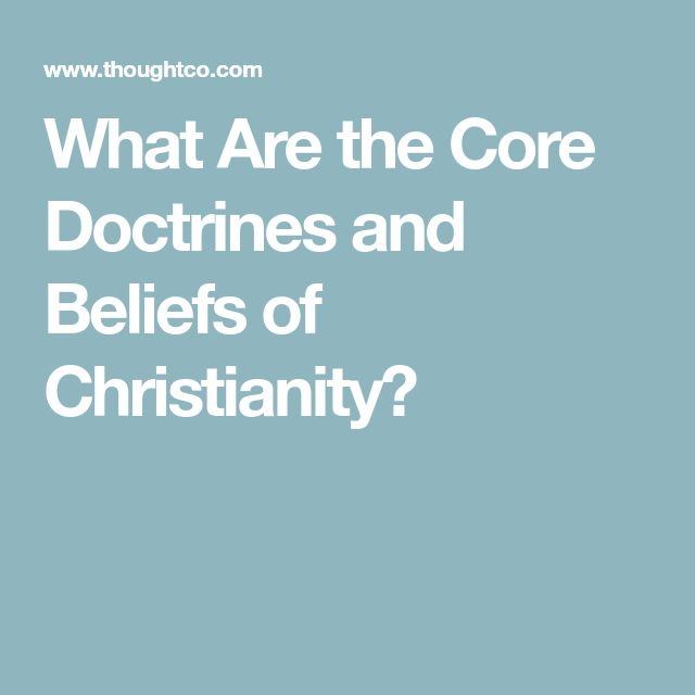 What Are the Core Doctrines and Beliefs of Christianity?