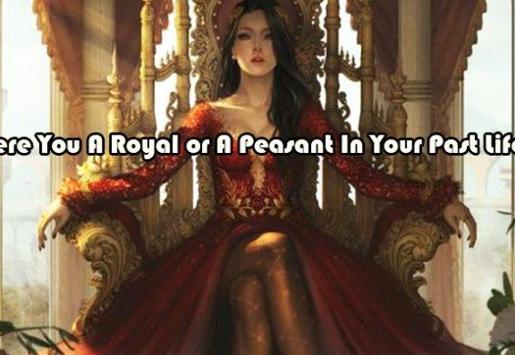 Were You A Royal or A Peasant In Your Past Life? | quizzes | Royal