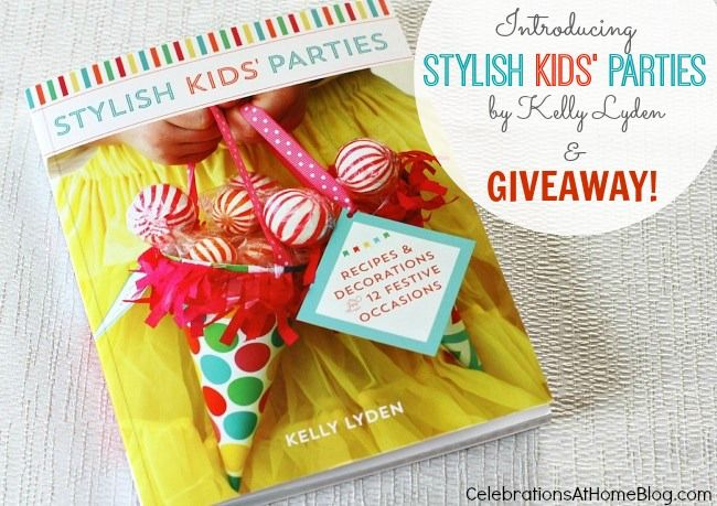 GIVEAWAY :: STYLISH KIDS' PARTIES BOOK + PARTY KIT