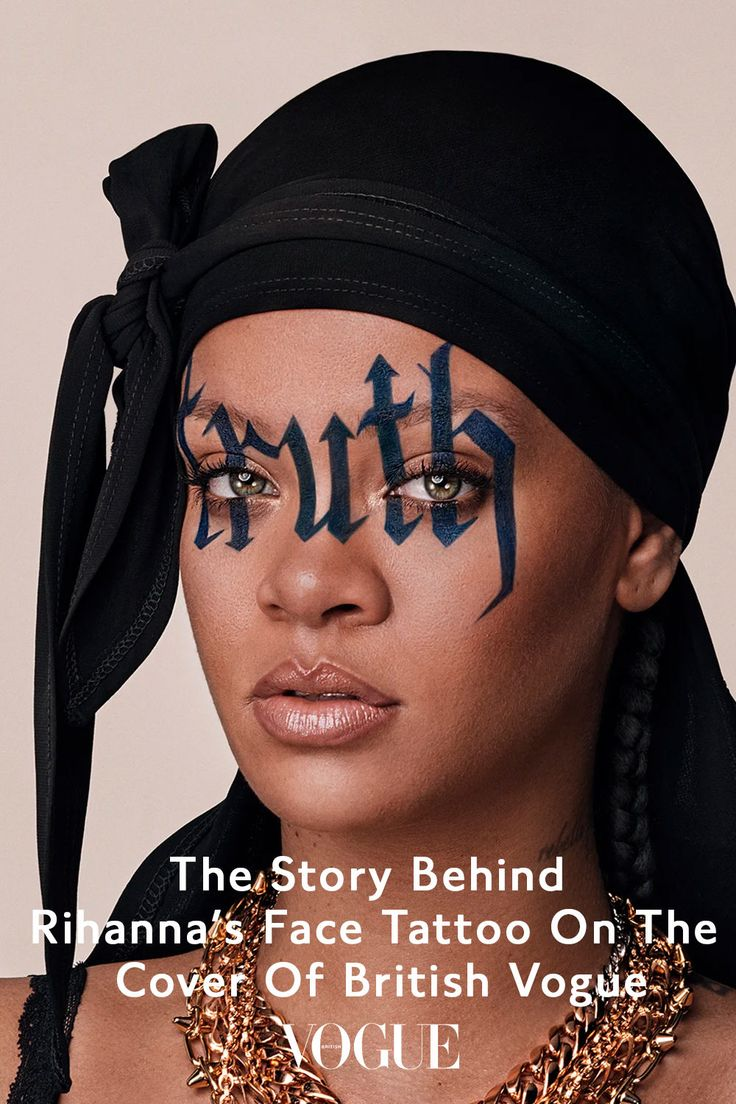 The Story Behind Rihanna's Face Tattoo On The Cover Of in
