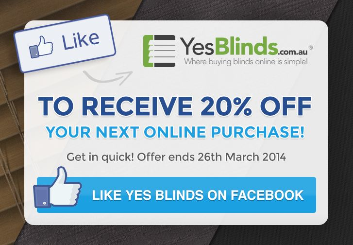 Like Yes Blinds on Facebook to receive 20% off your next order until 26th March 2014 #blinds #coupon