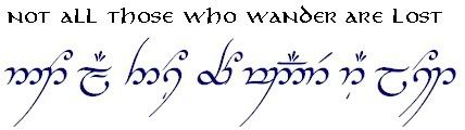 """This is the quote I have wanted tattooed for SO long! Just can't decide if I want it in English or Elvish (Tengwar)."""