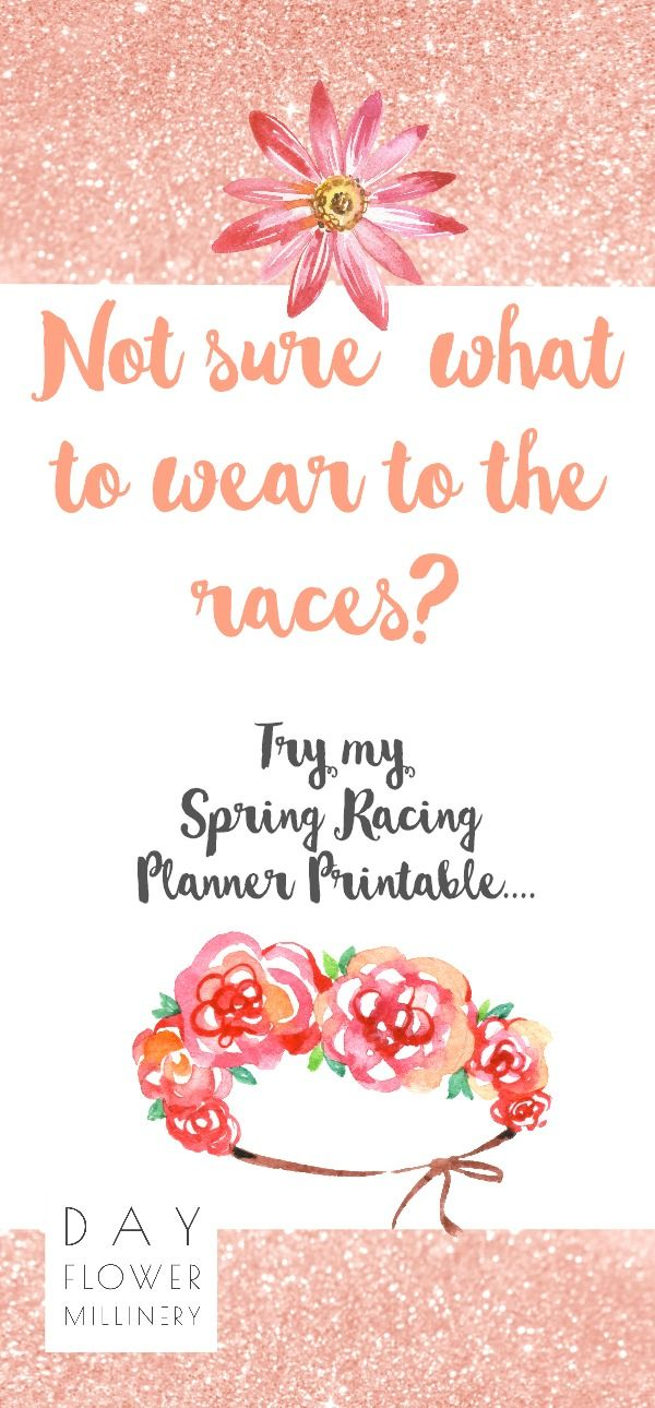 Not sure what to wear to the races....try my Spring Racing Planner printable for $2.95 to access my planning template and top tips from Leighanne Michelle Milliner.....