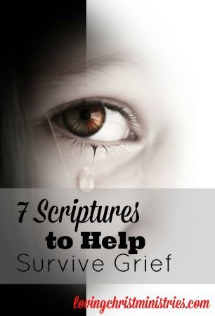 When there's nowhere else to turn, turn to God. These 7 scriptures helped me survive grief.