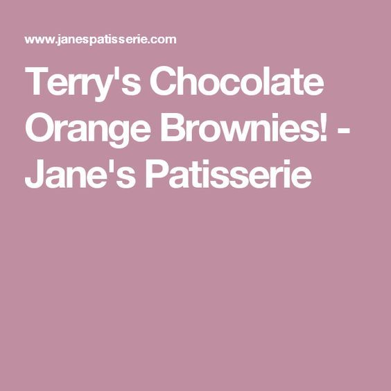 Terry's Chocolate Orange Brownies! - Jane's Patisserie