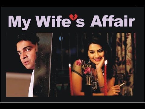 My Wife's Affair (2015): What happens when a husband starts taking his wife for granted? Well, he has to pay for it. A fun romantic film, enjoy!!