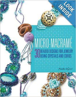 The 65 best books on jewelry macrame beads wire metal images on micro macrame 30 beaded designs for jewelry using crystals and cords annika degroot fandeluxe Images
