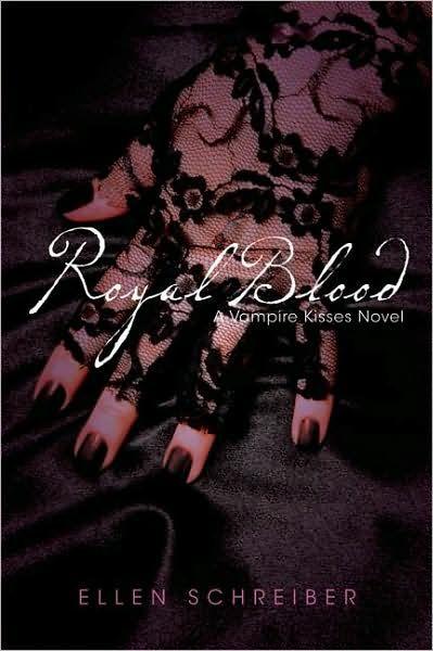 Royal Blood (Vampire Kisses #6) by Ellen Schreiber