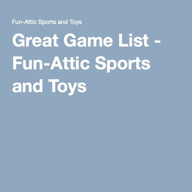 Great Game List - Fun-Attic Sports and Toys