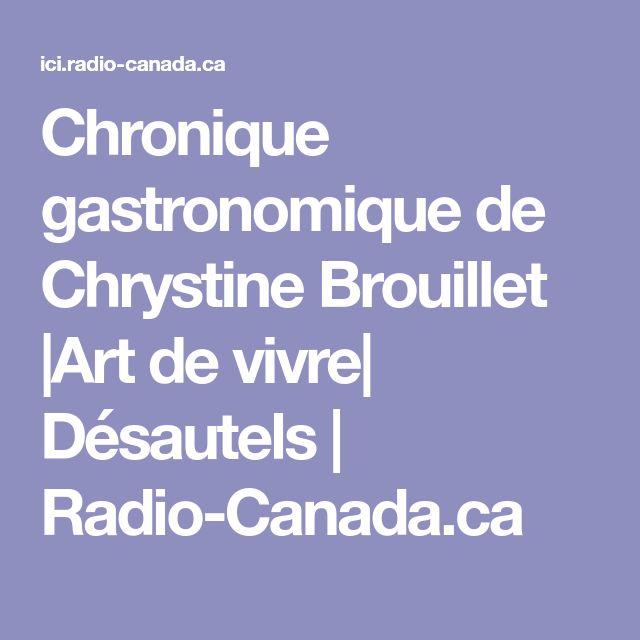 Chronique gastronomique de Chrystine Brouillet |Art de vivre| Désautels | Radio-Canada.ca