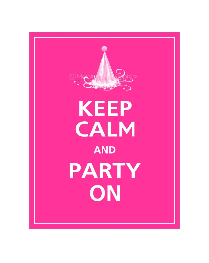 partying = happiness.: Fun Parties, Party'S, Style, 11X14 Carnival, Keep Calm, Poster 11X14, Carnival Pink, Decor A La Pink