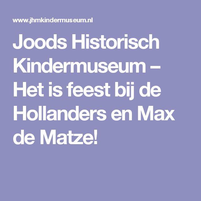 Joods Historisch Kindermuseum – Het is feest bij de Hollanders en Max de Matze!