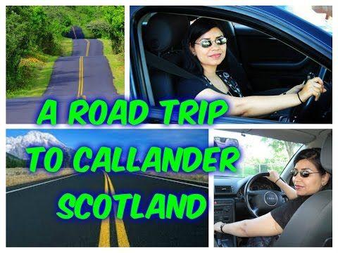 A Road Trip to Callander Town Scotland | Asma Chaudhry