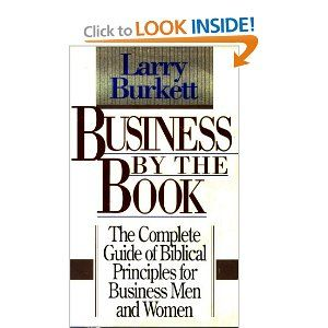 Business by the book: The complete guide of Biblical principles for business men and women by Larry Burkett. $0.01. Publication: 1990. Author: Larry Burkett. Publisher: T. Nelson Publishers; Nelson edition (1990). 224 pages