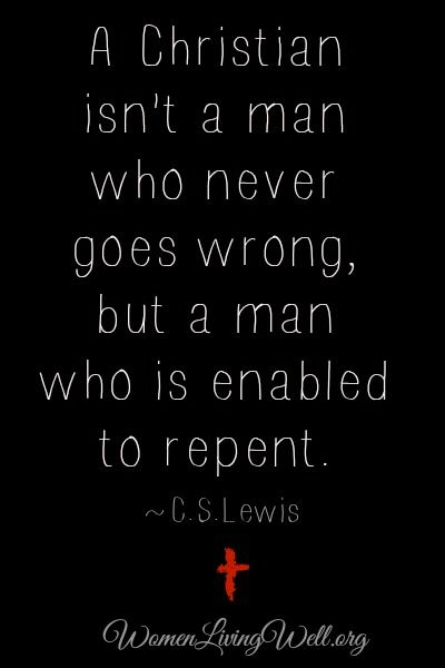 C. S. Lewis --- pure truth!! not convinced that we're right when we do wrong, but instead are convicted to repent. <3