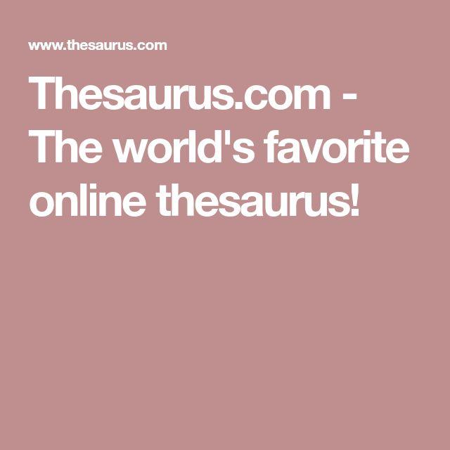 Thesaurus.com - The world's favorite online thesaurus!