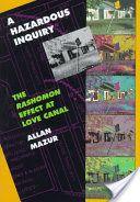 A Hazardous Inquiry: The Rashomon Effect at Love Canal (Mazur)