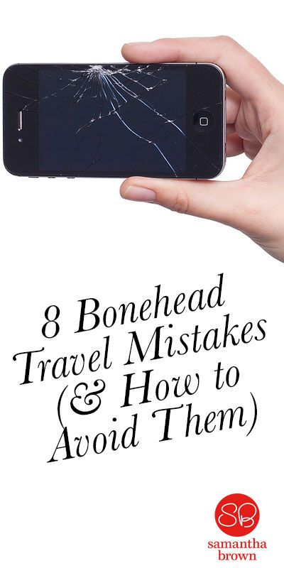 If you spend much time traveling, you've inevitably made bonehead travel mistakes that put a huge damper on your trip. Here are a few things to keep in mind in the days (and weeks!) before heading out on your next adventure.