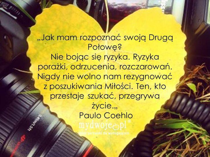 #miłość #cytat #poszukiwanie #związek #relationship #PauloCoehlo #Coehlo #love #quote http://www.mydwoje.pl