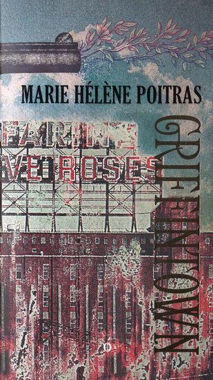 Griffintown par POITRAS, MARIE HÉLÈNE #livres #romans #littérature