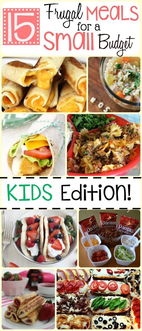 15 Frugal Meals For Kids Bloggers Fun Family Projects Pinterest