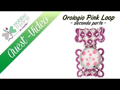 Orologio Pink Loop - Seconda Parte   TUTORIAL - HobbyPerline.com - YouTube