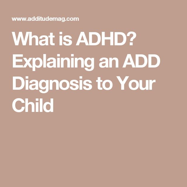 What is ADHD? Explaining an ADD Diagnosis to Your Child