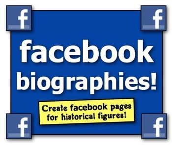 Facebook Page Biographies! Students make Facebook pages for historical figures!