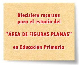 """Diecisiete recursos para el estudio del """"ÁREA DE FIGURAS PLANAS"""" en Educación Primaria"""
