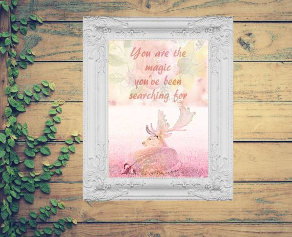 Hey, I found this really awesome Etsy listing at https://www.etsy.com/au/listing/504592224/pretty-pink-deer-print-with-magic-quote