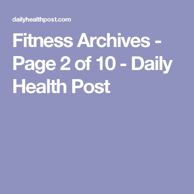 Fitness Archives - Page 2 of 10 - Daily Health Post